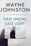 First Snow, Last Light - Wayne Johnston - Hardcover - A Novel
